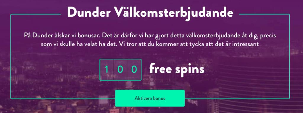 Dunder Casino bonus är 100 free spins.