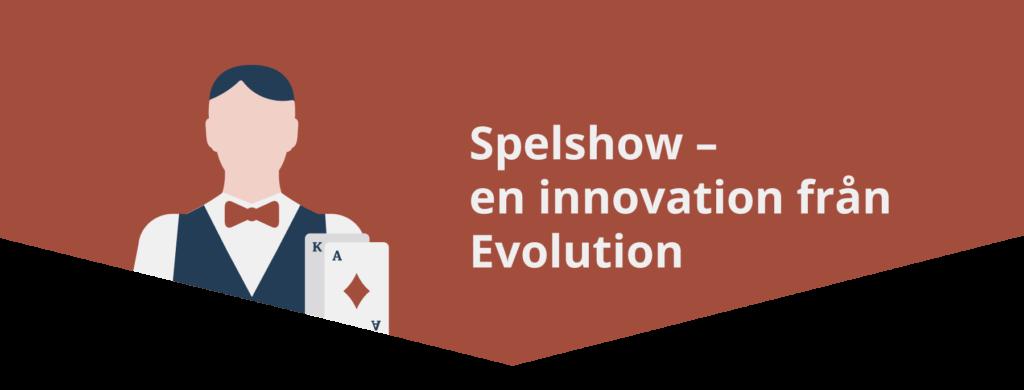 Evolution Spelshow