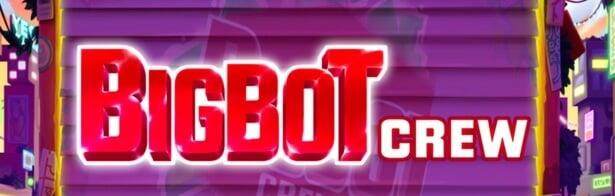 Big Bot Crew Bonus